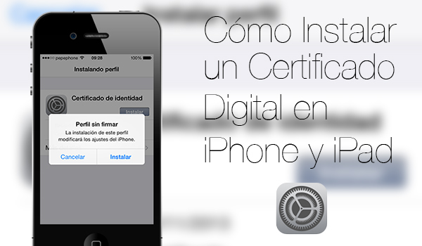 Instalar Certificado iPhone iPad