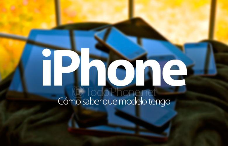 Cómo saber que modelo de iPhone, el teléfono de Apple, tengo