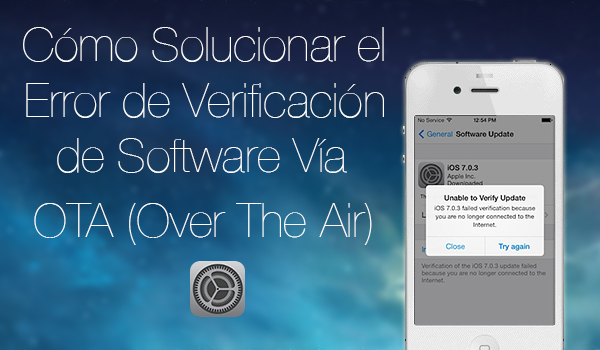 Como Soluciona Error Verificacion software OTA