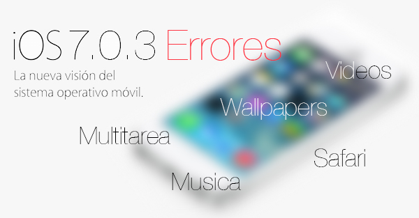 iOS 7.0.3 Apple - Errores