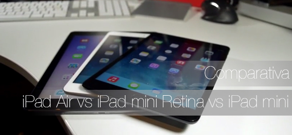 iPad Air vs iPad mini Retina vs iPad mini - Comparativa