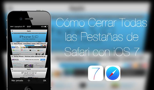 Como Cerrar Todas Pestañas Safari iOS 7