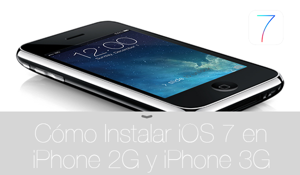Como Instalar iOS 7 iPhone 2G iPhone 3G