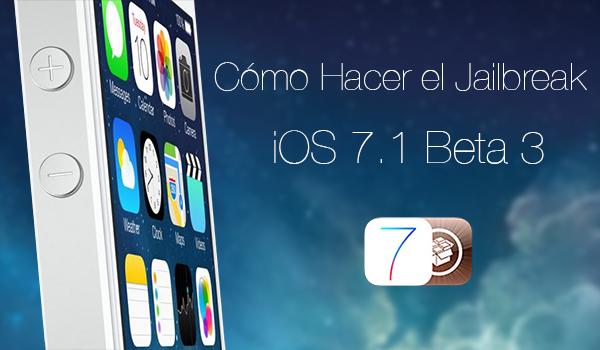 Hacer Jailbreak iOS 7.1 Beta 3