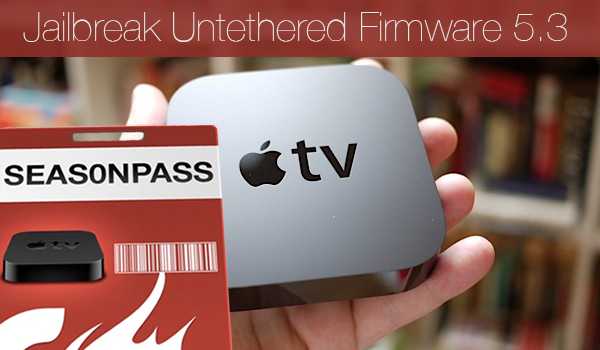 Seas0nPassJailbreak Untethered Apple TV Firmware 5.3
