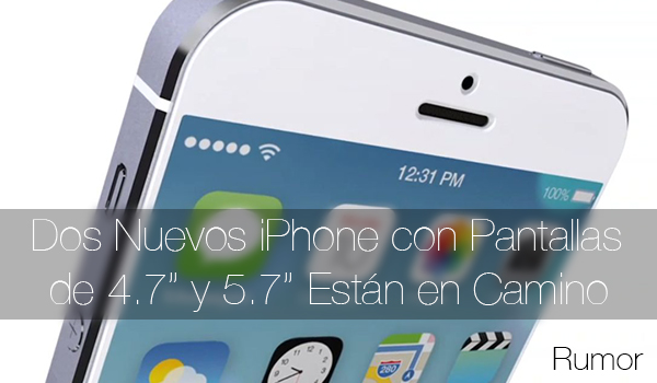 iPhone 4.7 y 5.7 Pulgadas - Rumor