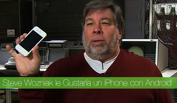 Steve Wozniak iPhone Android