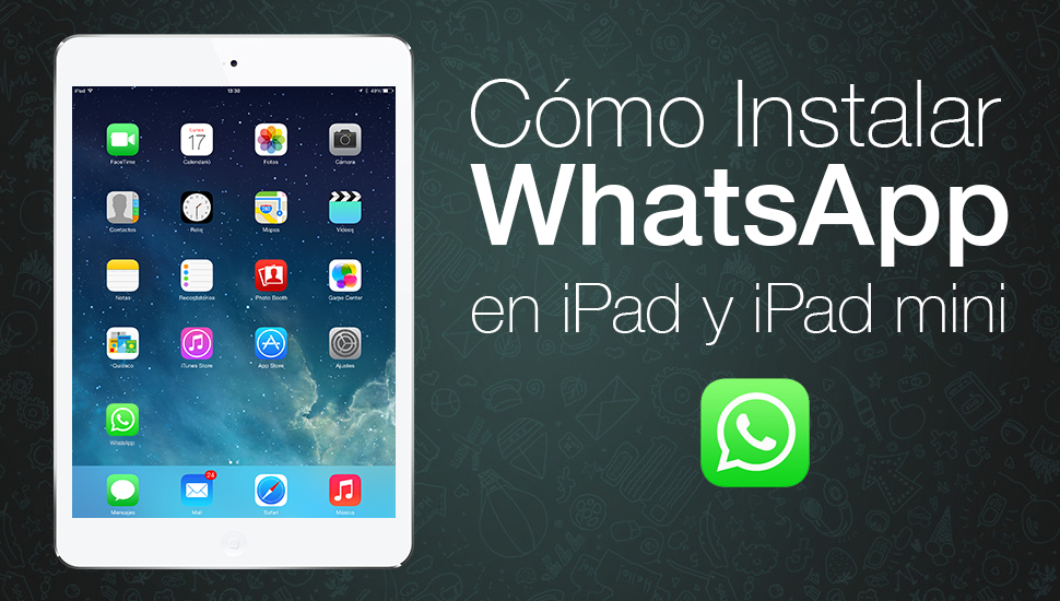Cómo Instalar WhatsApp en iPad, iPad Air y iPad Mini