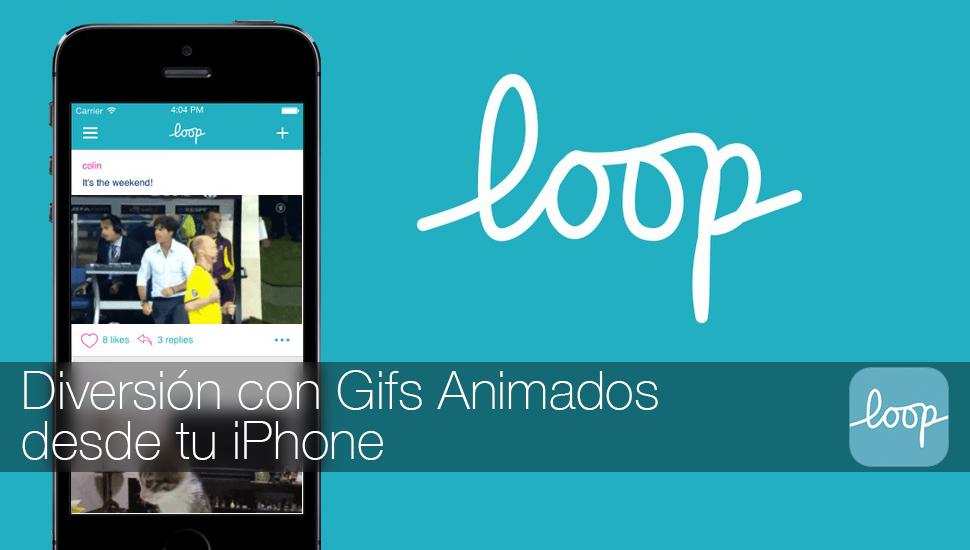 Loop Gifs iPhone App