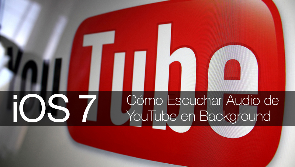 iOS 7 - Escuchar Audio YouTube Background