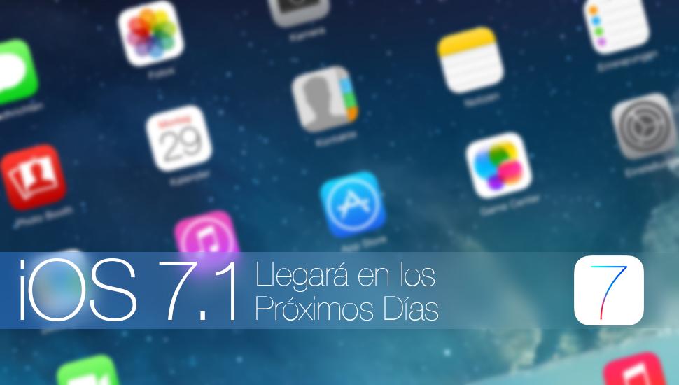 iOS 7.1 Llegara Proximos Dias