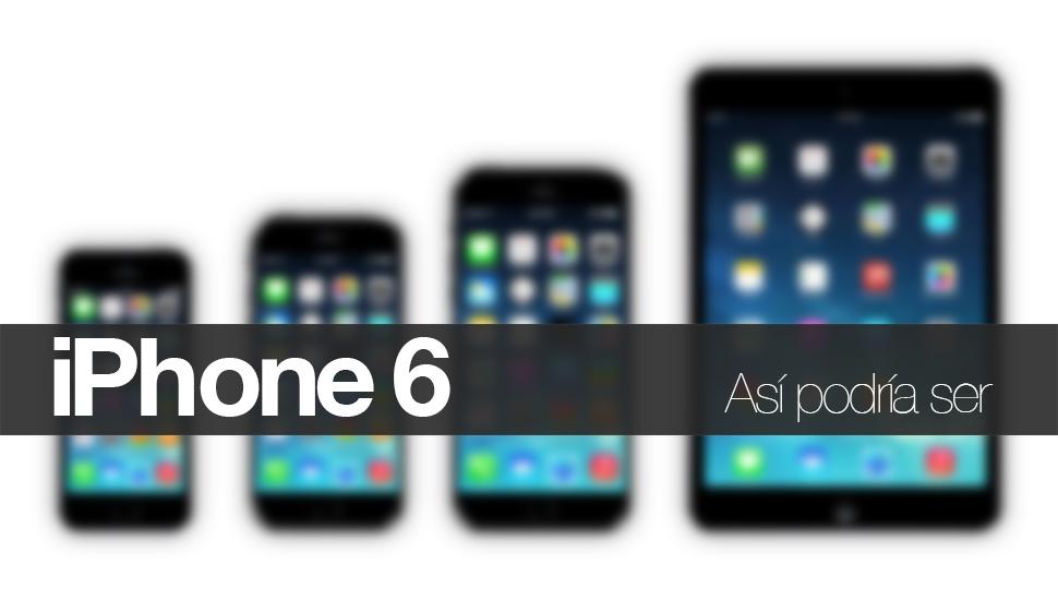 iPhone 6 - Asi Podria Ser