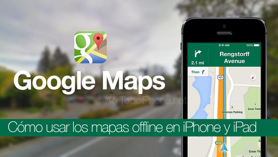 google-maps-usar-mapas-offline-iphone