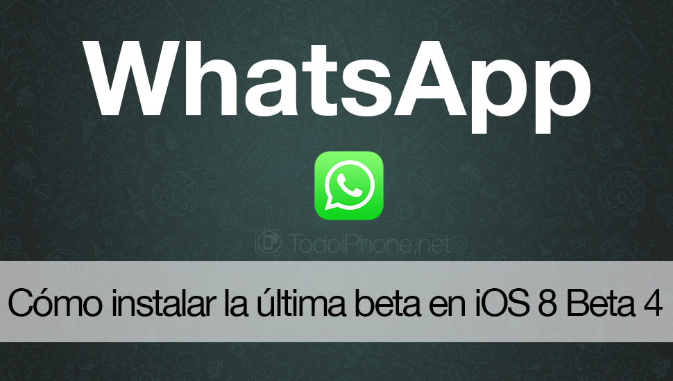Cómo instalar WhatsApp Beta en iPhone con iOS 8 Beta 4