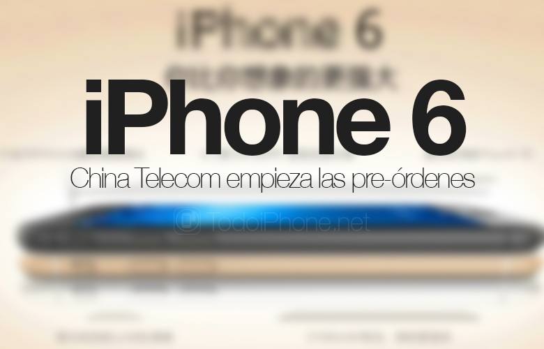 iPhone-6-China-Telecom-Pre-Ordenes-rumores