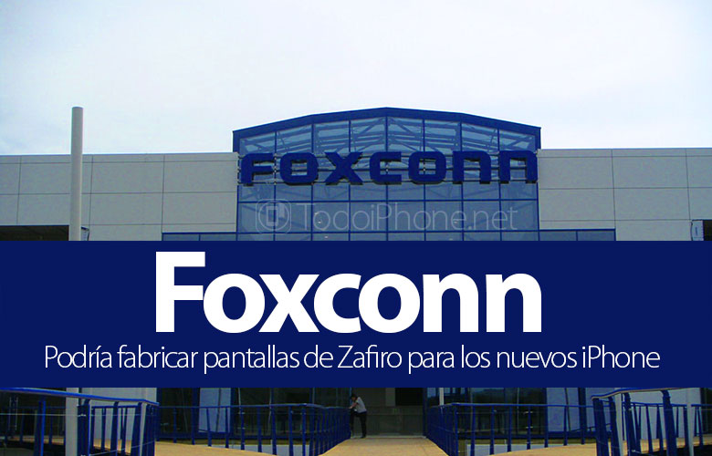 foxconn-fabrica-pantallas-zafiro-iphone