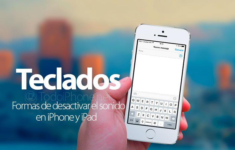 formas-desactivar-sonido-teclado-iphone-ipad