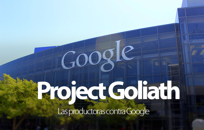 project-goliath-productoras-contra-google