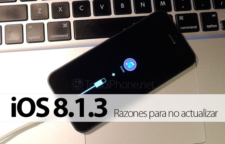 razones-no-actualizar-iphone-ios-8-1-3