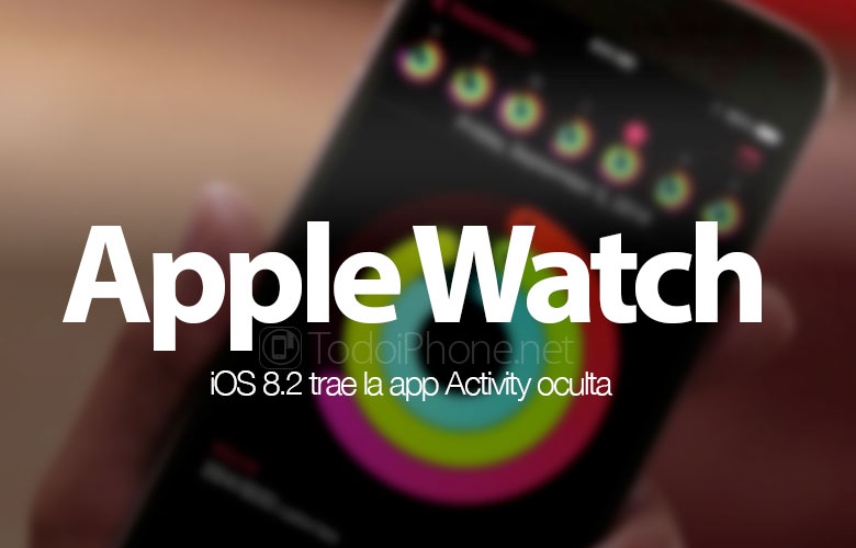 app-activity-oculta-ios-8-2-aparece-apple-watch