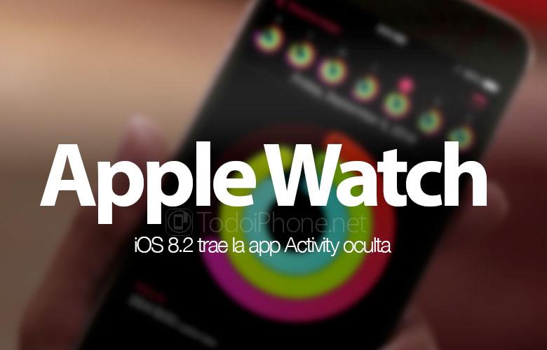 app-activity-oculta-ios-8-2-aparece-apple-watch