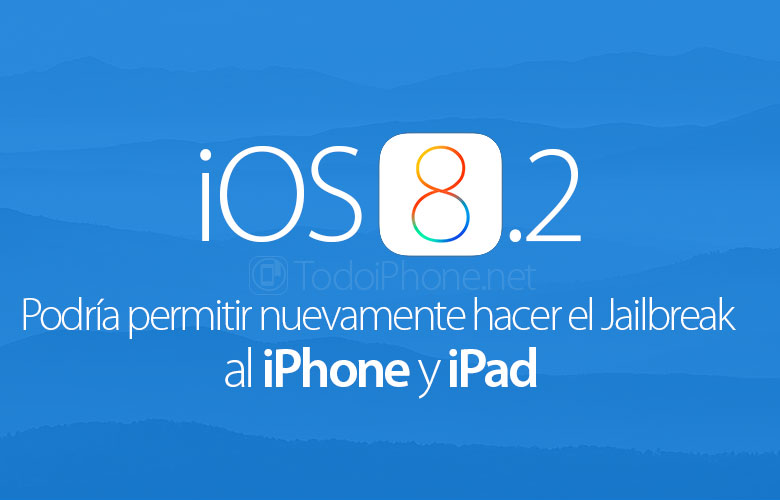 iOS 8.2 could allow Jailbreak to iPhone and iPad again 1