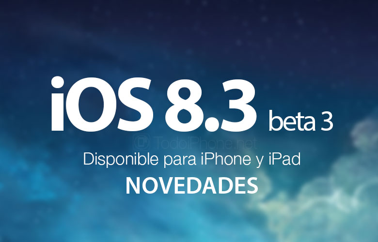 ios-8-3-beta-3-disponible-iphone-ipad-novedades