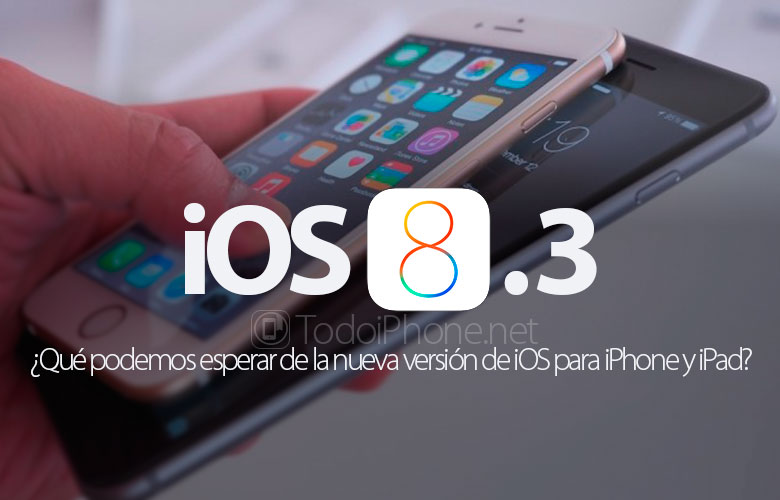 ios-8-3-iphone-ipad-que-podemos-esperar