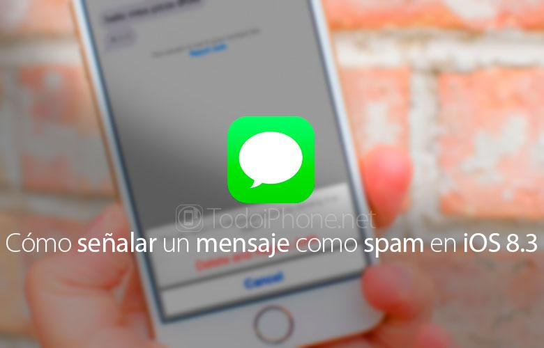 como-senalar-mensaje-spam-ios-8-3