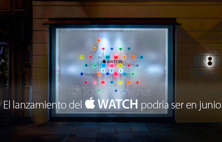 The launch of Apple Watch could be displaced as of June 1