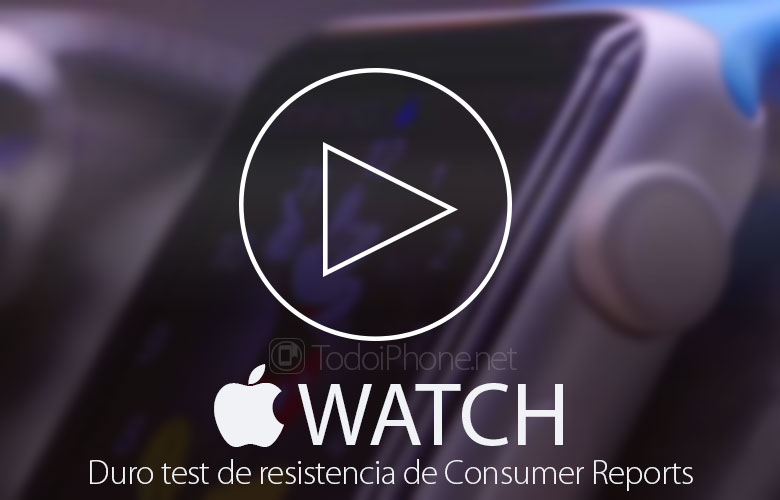 test-resistencia-apple-watch-consumer-reports