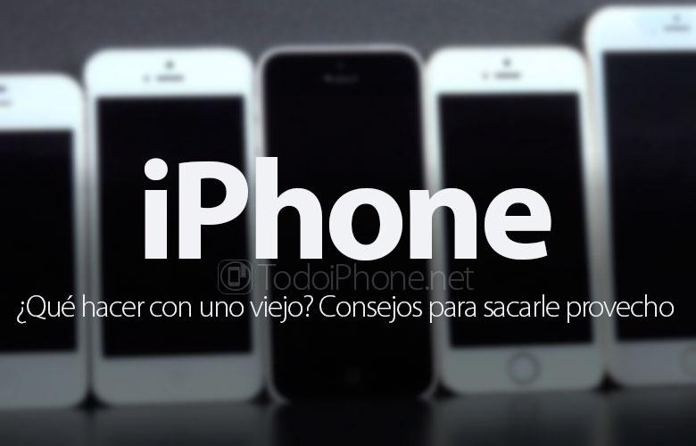 que-hacer-iphone-viejo-consejos-sacarle-provecho