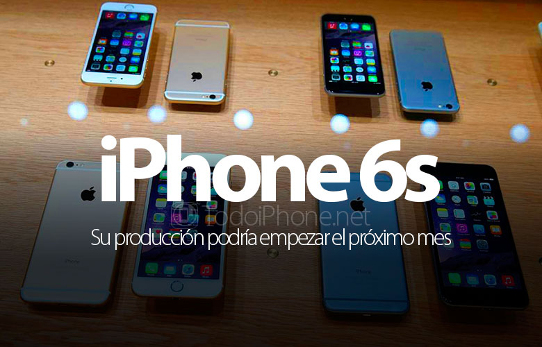 iphone-6s-podria-empezado-proximo-mes