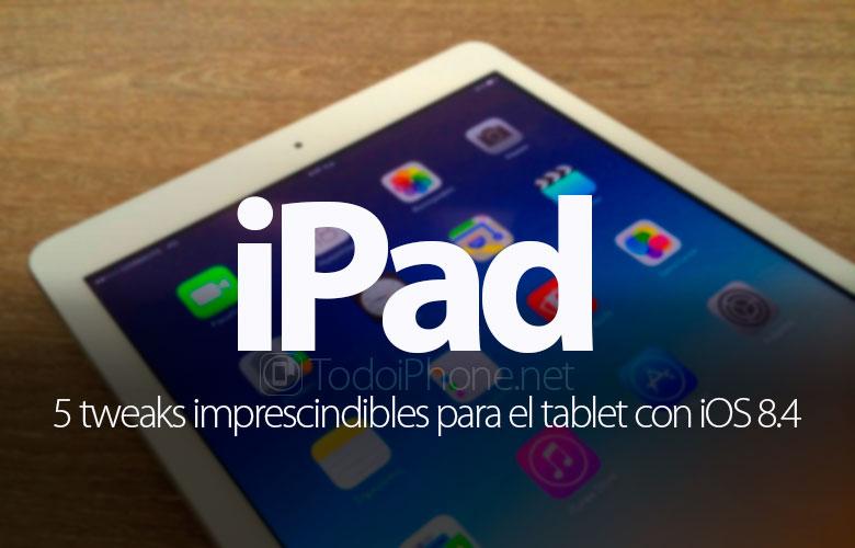 5-tweaks-imprescindibles-ipad-ios-8-4