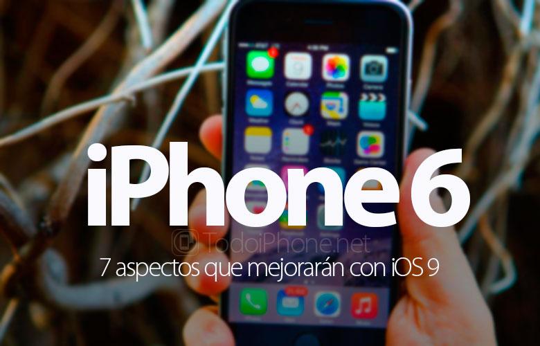 7-aspectos-mejoraran-iphone-6-ios-9