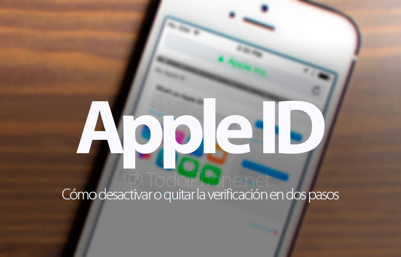 0744055ad5d Cómo desactivar la verificación en dos pasos del Apple ID