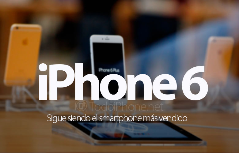 iPhone 6 is still the best selling smartphone 1