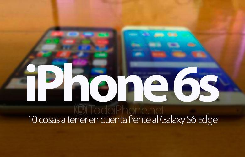 iphone-6s-galaxy-s6-edge-10-cosas-tener-cuenta