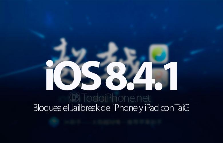 Apple bloque le TaiG Jailbreak avec iOS 8.4.1 1