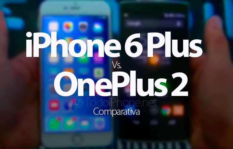 comparativa-iphone-6-plus-oneplus-2