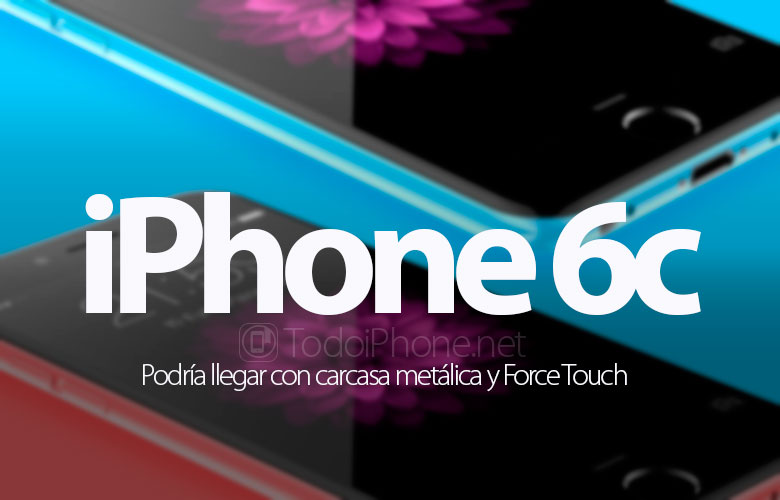 iphone-6c-carcasa-metalica-force-touch