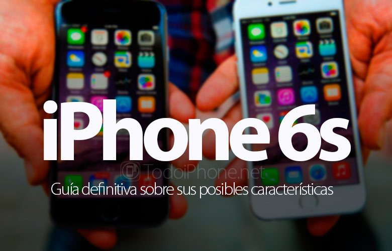 iphone-6s-guia-definitiva-posibles-caracteristicas