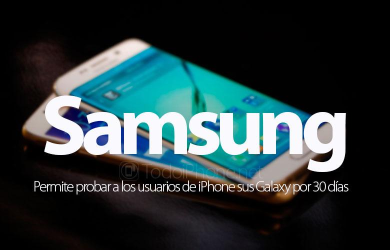 Samsung позволяет пользователям iPhone тестировать свои Galaxy на 30 дней