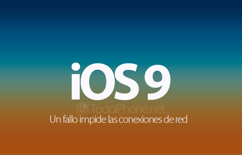 bug-ios-9-impide-conexiones-red