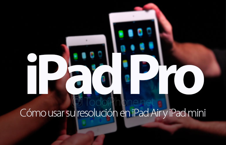 como-usar-resolucion-ipad-pro-ipad-air-ipad-mini