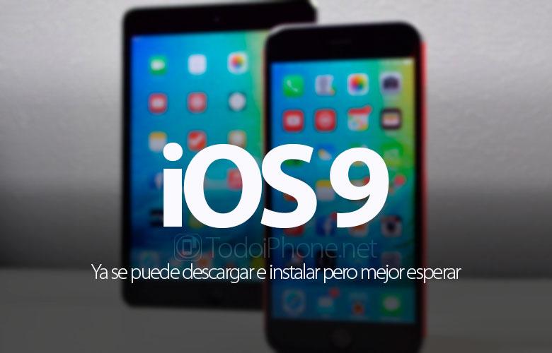 ios-9-se-puede-descargar-instalar-mejor-esperar