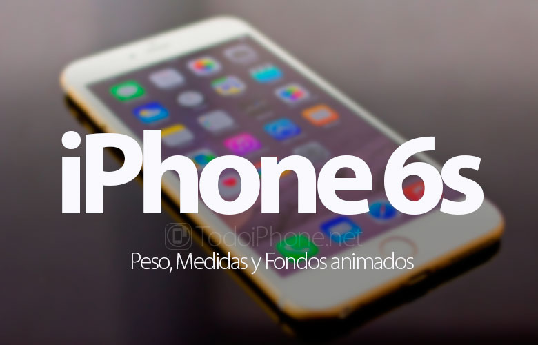 iphone-6s-peso-medidas-fondos-animados