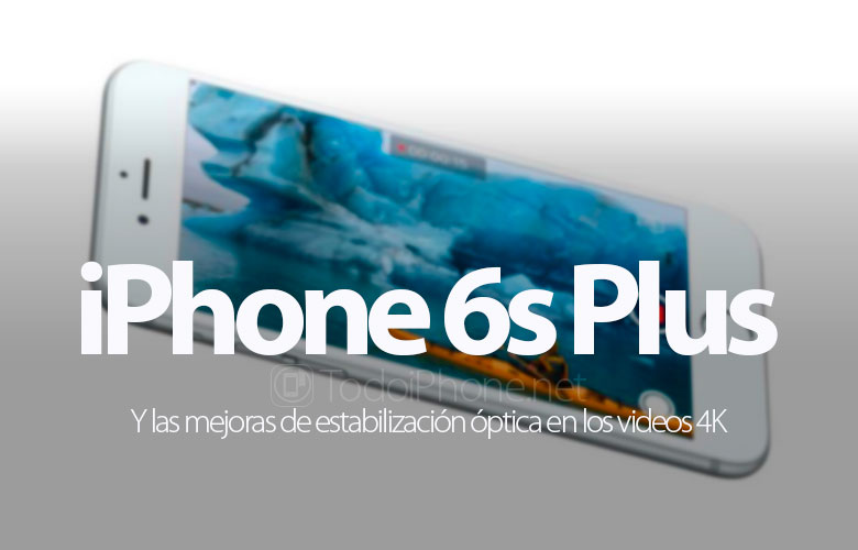 iphone-6s-plus-mejoras-estabilizacion-optica-videos-4k