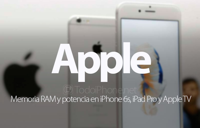 memoria-ram-potencia-iphone-6s-ipad-pro-apple-tv