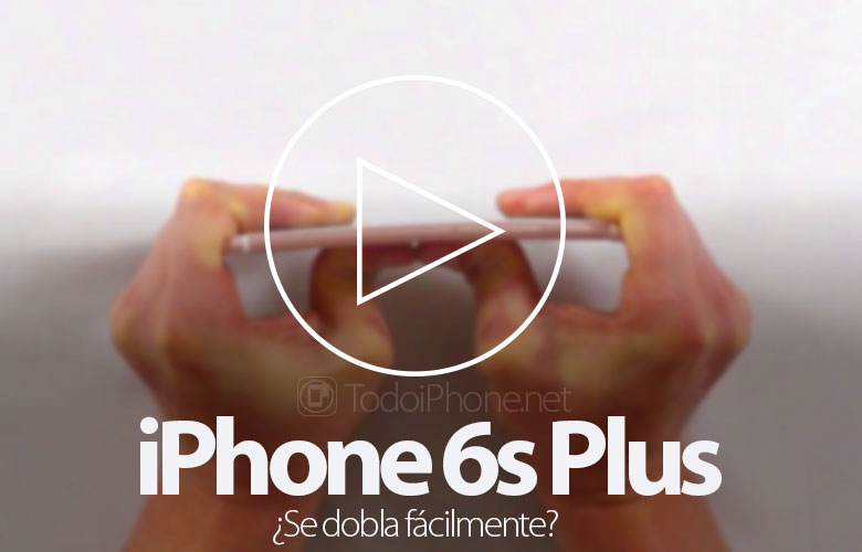 video-muestra-si-iphone-6s-plus-dobla-facilmente